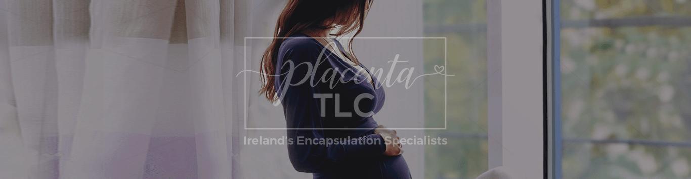 Placenta Encapsulation in Ireland
